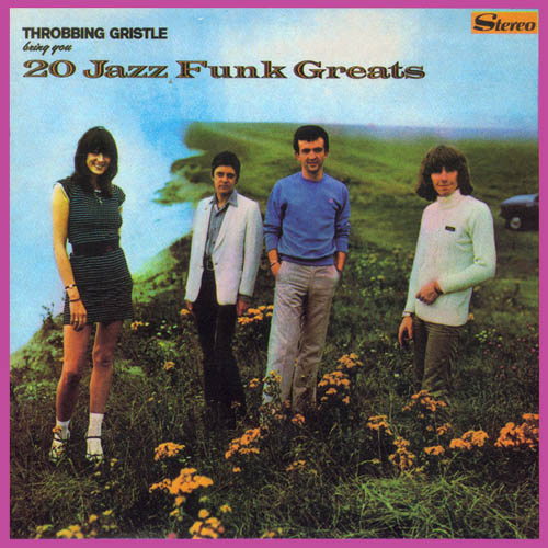 TG-20-Jazz-Funk-Greats Throbbing Gristle - Audio / Video Archive