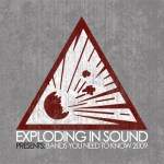 Exploding-in-Sound-Presents-Bands-You-Need-to-Know Exploding In Sound Compilations Vault