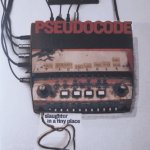 Pseudocode-Slaughter-In-A-Tiny-Place New Releases - January of 2011