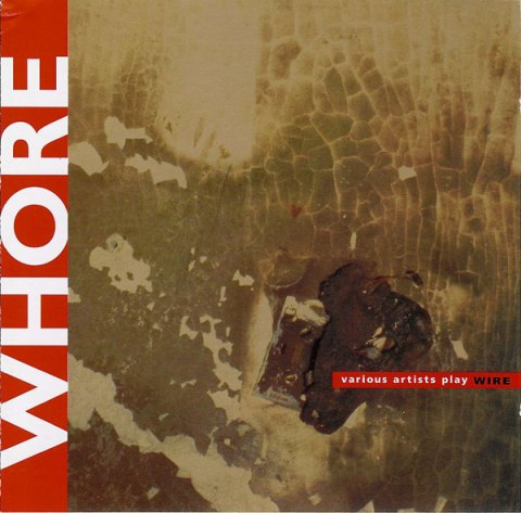 Whore-Various-Artists-Play-Wire Compilation Highlight - Whore: Various Artists Play Wire (WMO)