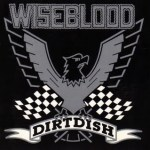 Wiseblood-Dirtdish Album Highlight - Wiseblood - Dirtdish (1987)