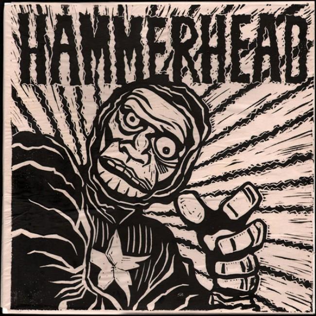 Hammerhead -Anarcho Terrorist Retard Exhibit