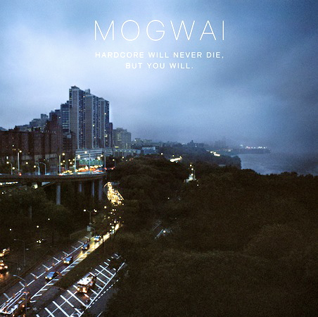 Mogwai-Hardcore-Will-Never-Die-But-You-Will-review