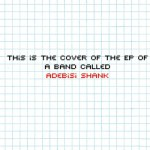 Adebisi-Shank-This-Is-The-EP Stream - Adebisi Shank Discography