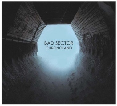 Bad-Sector-Chronoland New Releases - Bad Sector - Chronoland (Power & Steel)
