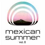 Mexican-Summer-Vol.2