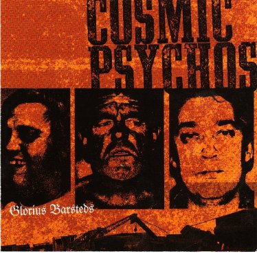 2011 Releases Highlight – Cosmic Psychos – Glorious Barsteds (Missing Link / Junkyard)