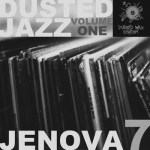 Jenova-7-Dusted-Jazz-Volume-One Audio Vault - Hella, FEASTofFETUS, Tera Melos, Jenova7 and more!