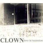 Clown-Love-In-Recession Boston/LA Mixtape - Speedy Ortiz, Jenova 7, Clown