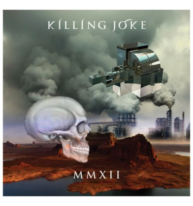 Killing-Joke-MMXII MMXII - Reviews, Audio, Interviews