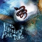 The-Legendary-Pink-Dots Link Of The Day - Legendary Pink Dots / Edward Ka-Spel on Bandcamp