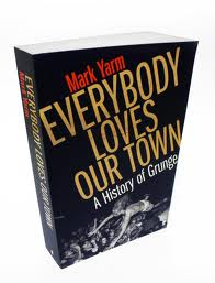Mark-Yarm-Everybody-Loves-Our-Town Reading Room - Mark Yarm - Everybody Loves Our Town (Three Rivers Press, 2012)