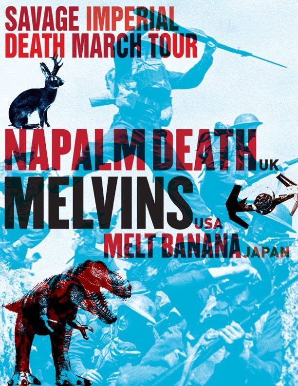 Napalm-Death-Melvins-Melt-Banana-Tour-2016 Savage Imperial Death March Tour - Napalm Death + Melvins + Melt-Banana!