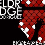 Eldridge-Rodriguez-Big-Dead-Heart-150x150 Stream - Tastemaker Magazine's Sargent House Picks