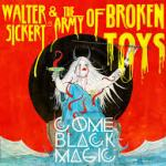 Walter-Sickert-Army-of-Broken-Toys-Come-Black-Magic-150x150 The 10 Music Releases We're Most Excited For in 2016