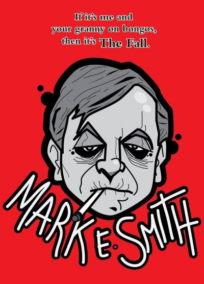Mark-E-Smith-by-Reece-Tidy-e1517947198275 MES/The Fall Special - Crowd Favorites!