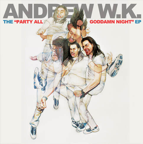 Andrew-WK-Party-All-Goddamn-Night From Root to Fruit: Andrew W.K.