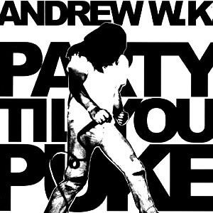 Andrew-WK-Party-Till-You-Puke From Root to Fruit: Andrew W.K.