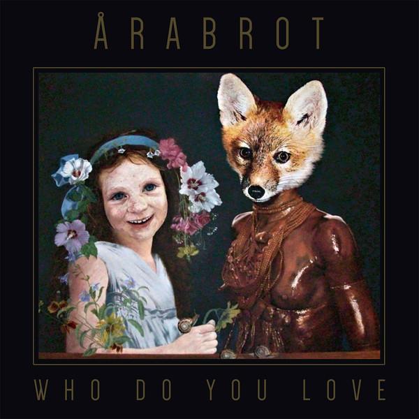 Arabrot-Who-Do-You-Love Review Batch: Qui, Daughters, Arabrot, Cherubs