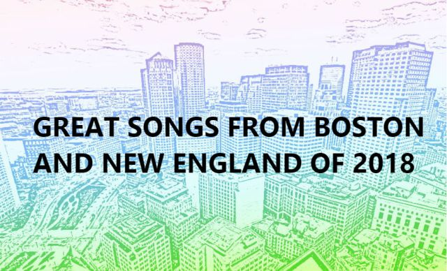 Great Songs From Boston and New England of 2018