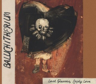 Baluchitherium - Lost Glasses, Empty Love