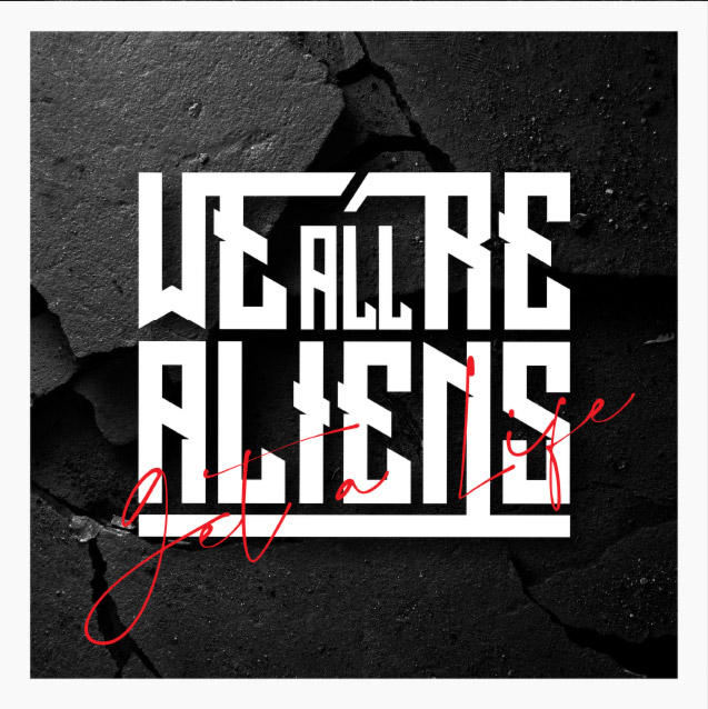 Review: We're All Aliens – Get a Life