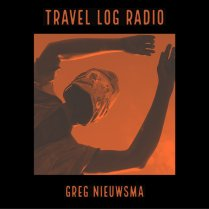 Greg Nieuwswma Travel Log Radio