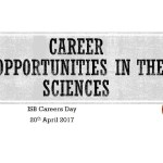 Career Opportunities in The Sciences, ISB Careers Day 20th April 2017
