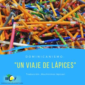 dominican spanish dominicanismo un viaje de lapices