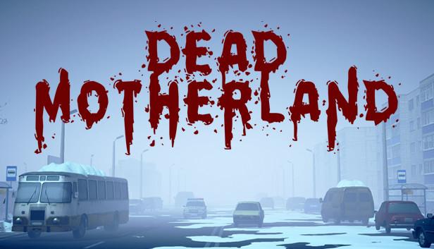 Dead Motherland Zombie Co op Free Download