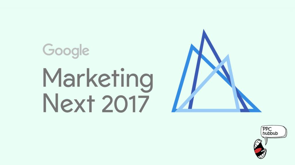 Google Marketing Next 2017 : les nouveautés !