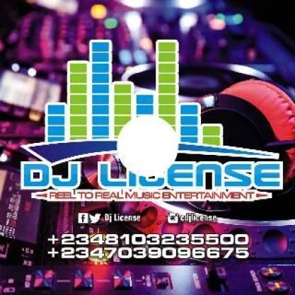 Dj LICENSE _ R2R Music ent _ @djlicense _ 08103235500_329019