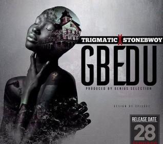 Trigmatic-Gbedu-Ft.-StoneBwoy-Prod.-by-Genius