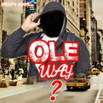 "[MUSIC]: EXNEL – ""Ole Way"" [Prod. By Chibyske] 