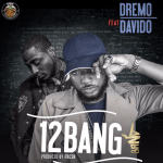 "[Video] : Dremo – ""12 Bang"" ft. Davido"