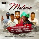[Music] : Double O – Molowo Ft FMG X UndaCova X Fashman X Westside X Oladimeji & ID Lee