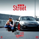 [Music] : Leke Lee – To The Street (Freestyle) | @iamlekelee