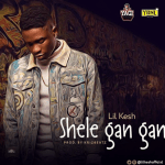 "[Video] :  Lil Kesh – ""Shele Gan Gan"""