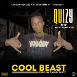 [Music] : Quizy – CooL Beast (Prod. By T. Blade Beatz)   @QuizyOmoOgun