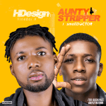 [Music] : HDesign ft. smallDOCTOR – Aunty Stripper (Prod. By Dre San)