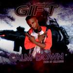 [Music] : Gift ft Ritzy – Calm Down
