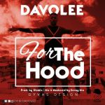 [Music] : Davolee – For The Hood || @Eminidavolee