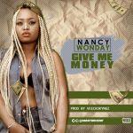 [Audio + Video] : Nancy Wonday Ft. Veecko Kyngz – Give Me Money