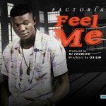 [Audio] : Factoria – Feel Me   @Factoria_Ibile