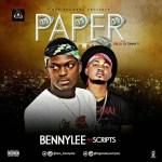 [Audio] : Bennylee ft Scripts – Paper