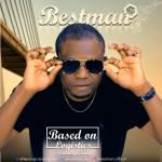 [Audio] :  Bestman – BasedOnLogistics (Prod by TooFlexing)