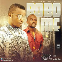 Gee9 ft. Lord Of Ajasa - Bobo Me (Refix)