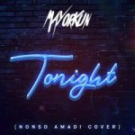 [Audio] : Mayorkun – Tonight (Nonso Amadi Cover)
