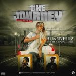 [Audio] : Tonny Phiz Ft. Mr Bee & Tpops Smallz – The Journey