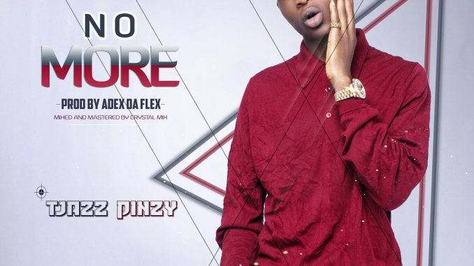 Tjazz Pinzy - No More
